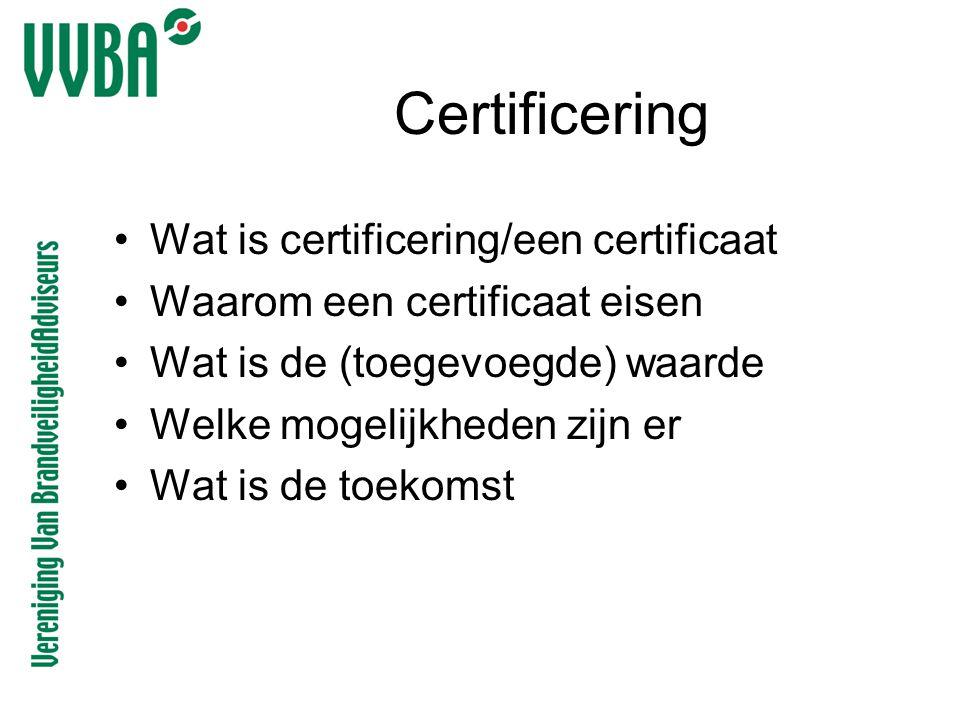 Certificering Wat is certificering/een certificaat