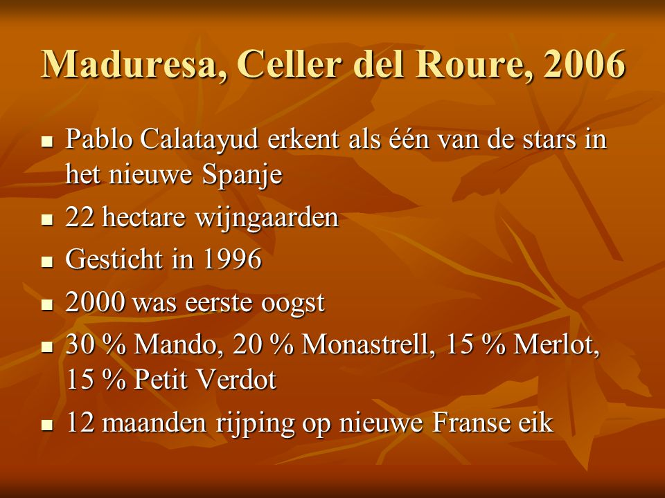 Maduresa, Celler del Roure, 2006