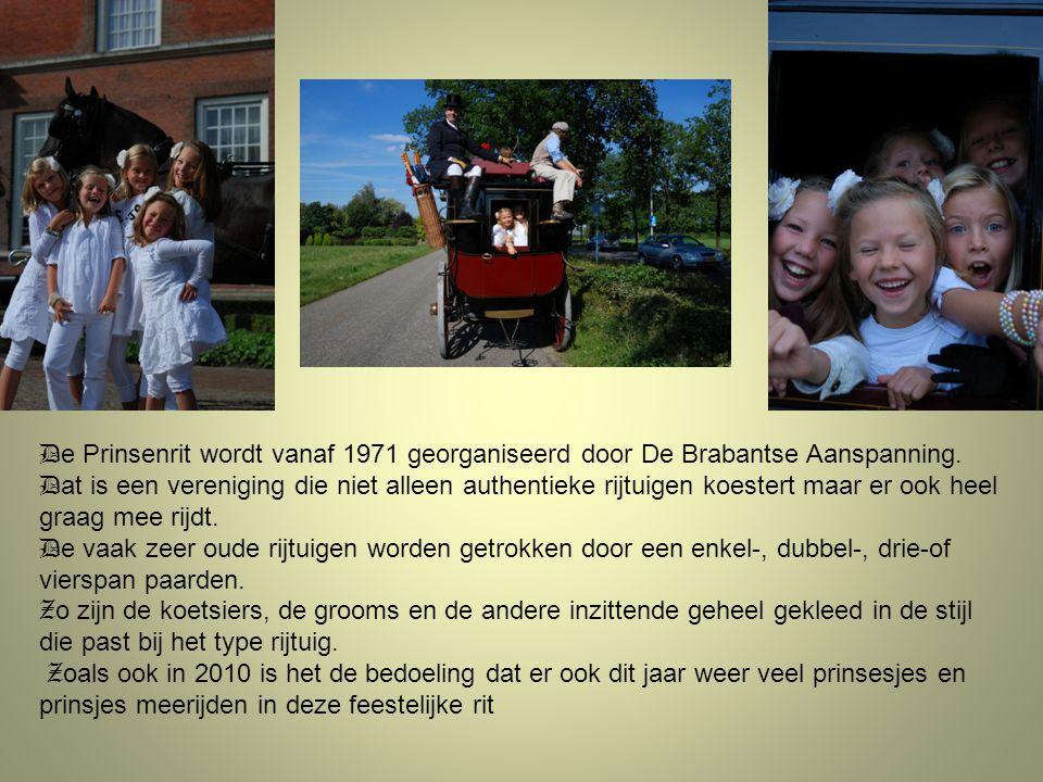 De Prinsenrit wordt vanaf 1971 georganiseerd door De Brabantse Aanspanning.