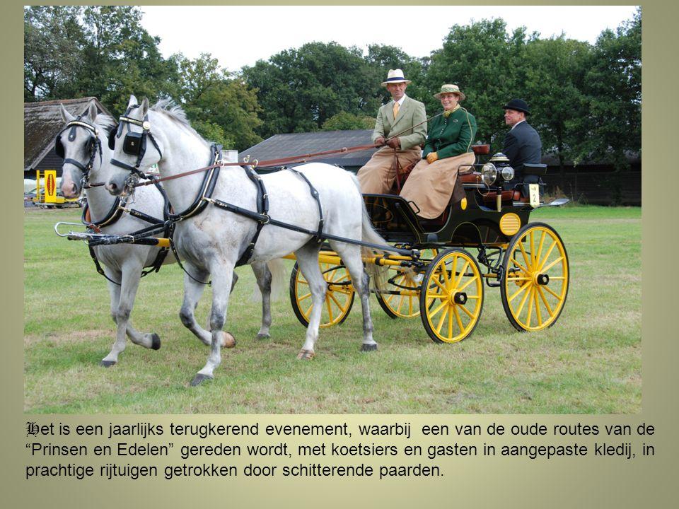 Het is een jaarlijks terugkerend evenement, waarbij een van de oude routes van de Prinsen en Edelen gereden wordt, met koetsiers en gasten in aangepaste kledij, in prachtige rijtuigen getrokken door schitterende paarden.