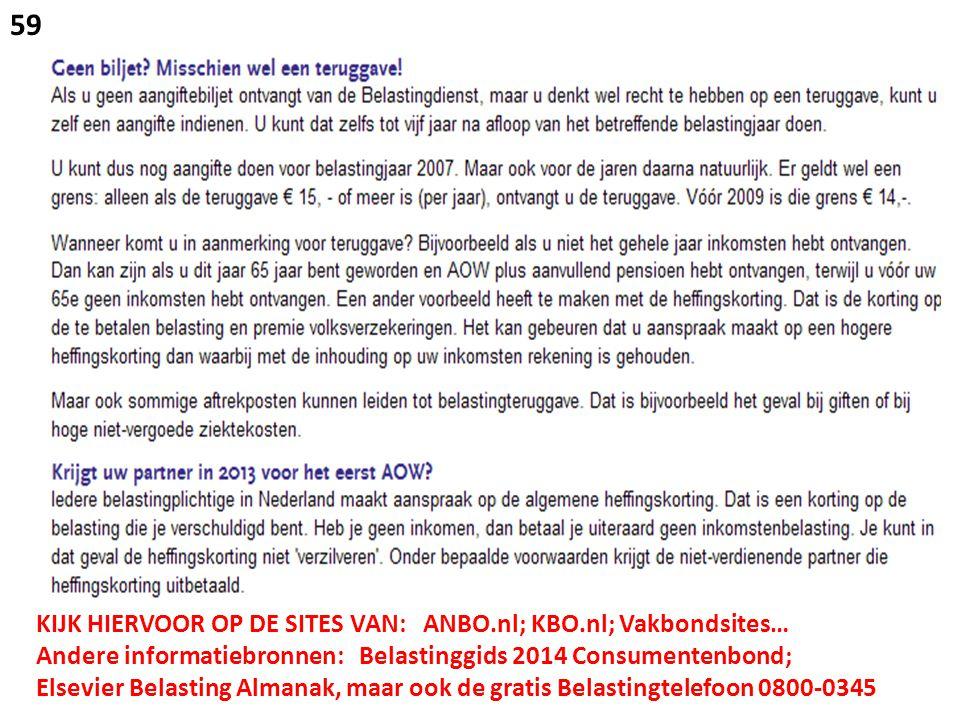 59 KIJK HIERVOOR OP DE SITES VAN: ANBO.nl; KBO.nl; Vakbondsites…