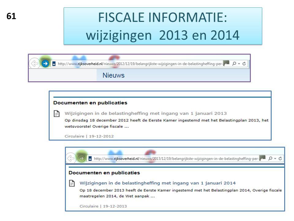 FISCALE INFORMATIE: wijzigingen 2013 en 2014