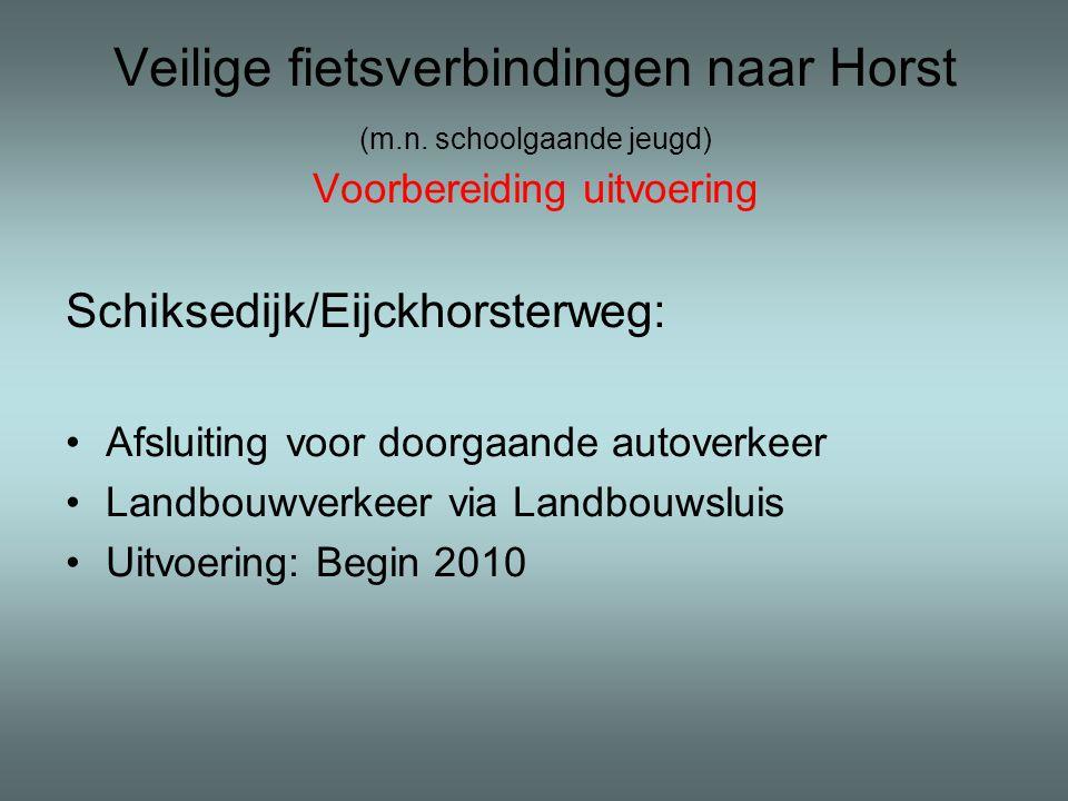 Veilige fietsverbindingen naar Horst (m. n