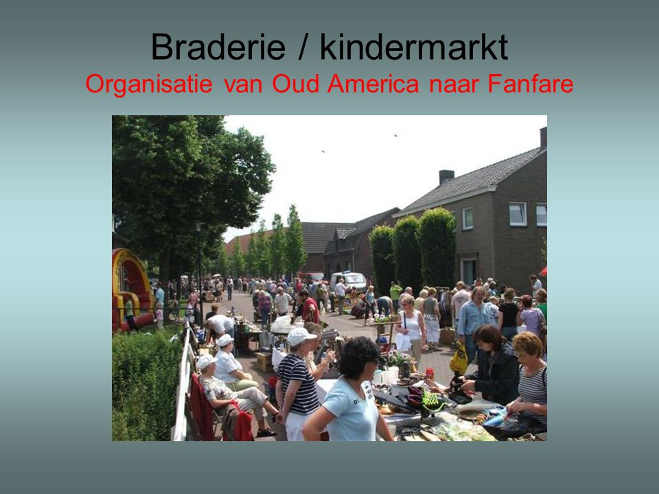 Braderie / kindermarkt Organisatie van Oud America naar Fanfare