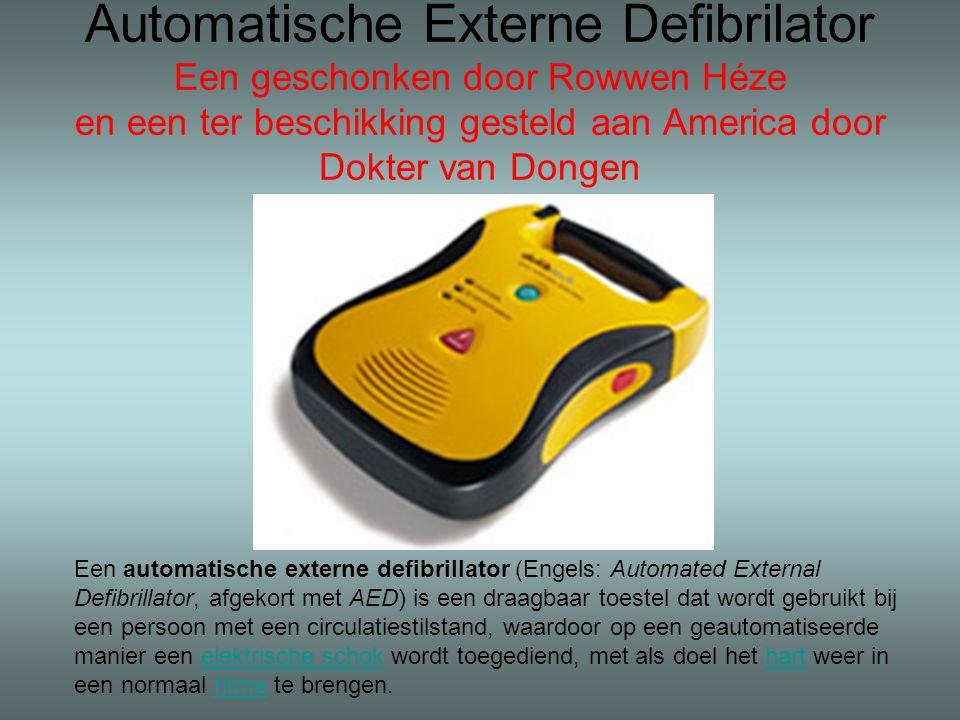 Automatische Externe Defibrilator Een geschonken door Rowwen Héze en een ter beschikking gesteld aan America door Dokter van Dongen