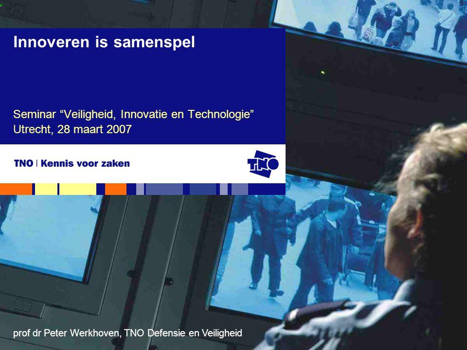 Seminar Veiligheid, Innovatie en Technologie Utrecht, 28 maart 2007