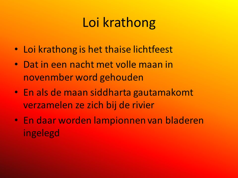Loi krathong Loi krathong is het thaise lichtfeest