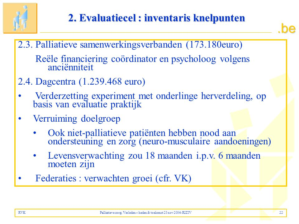 2. Evaluatiecel : inventaris knelpunten