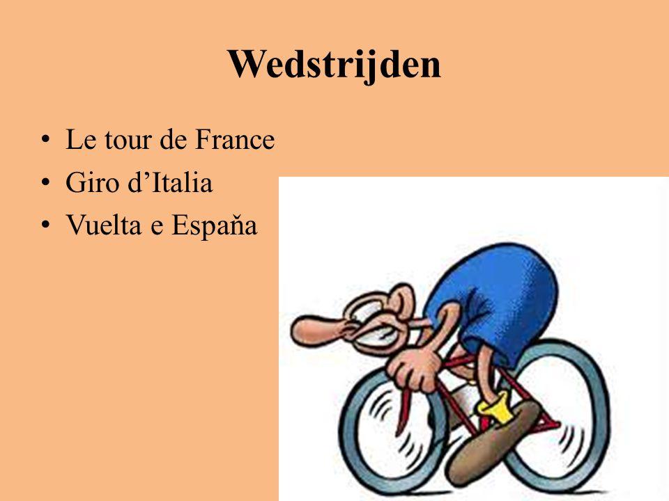 Wedstrijden Le tour de France Giro d'Italia Vuelta e Espaňa