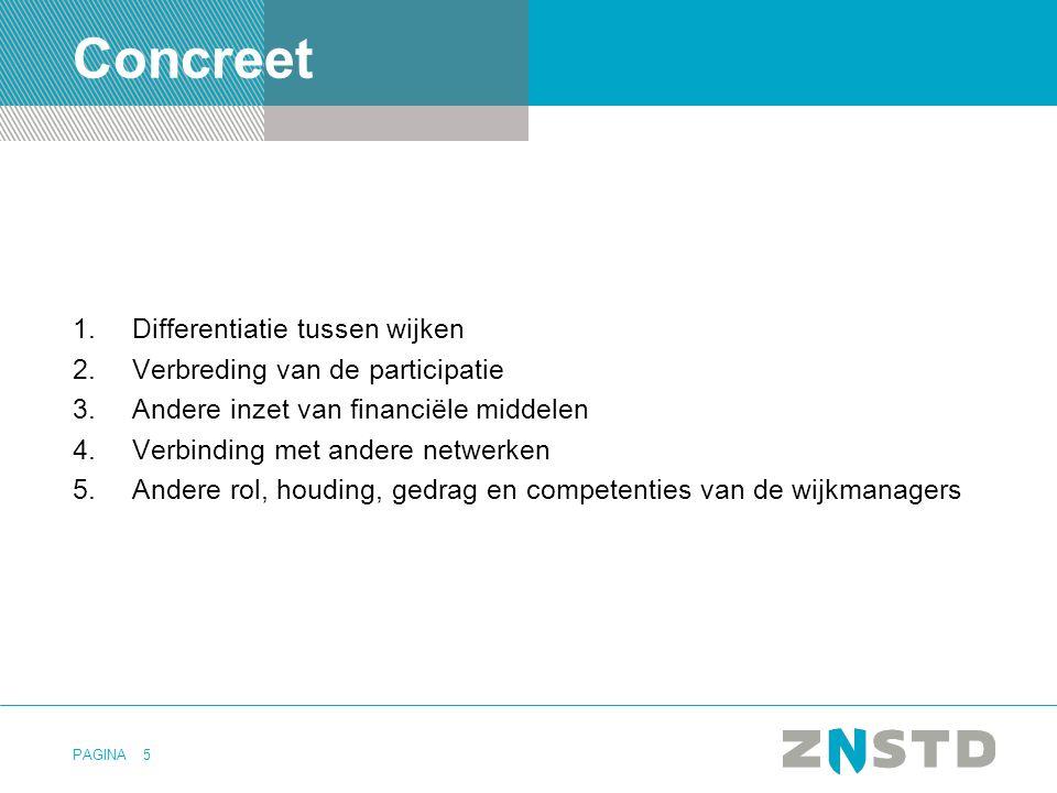 Concreet Differentiatie tussen wijken Verbreding van de participatie