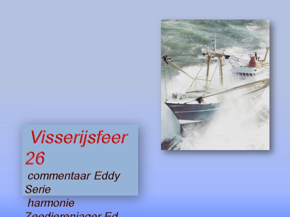 Visserijsfeer 26 commentaar Eddy Serie harmonie Zeedierenjager Ed