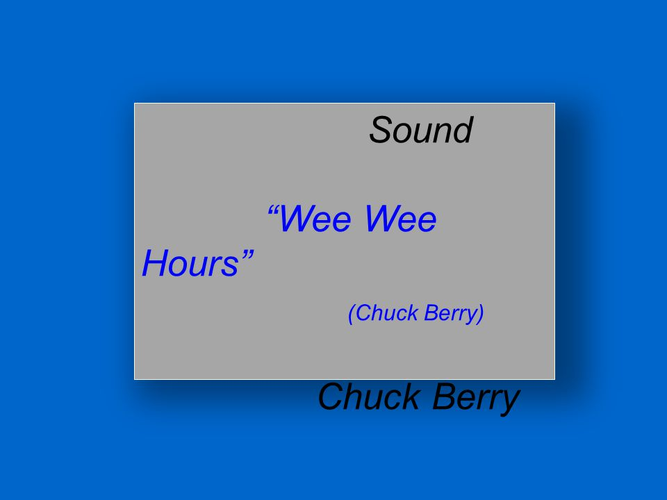 Sound Wee Wee Hours (Chuck Berry) Chuck Berry