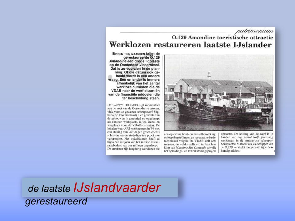de laatste IJslandvaarder gerestaureerd
