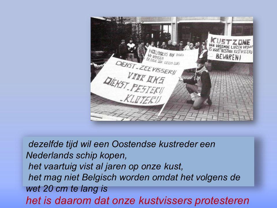 het is daarom dat onze kustvissers protesteren