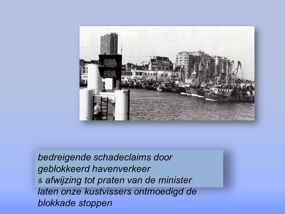 bedreigende schadeclaims door geblokkeerd havenverkeer