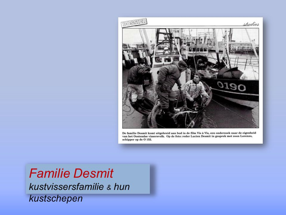 Familie Desmit kustvissersfamilie & hun kustschepen