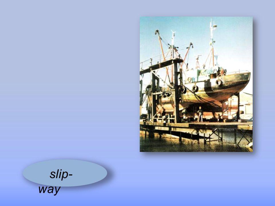 slip-way