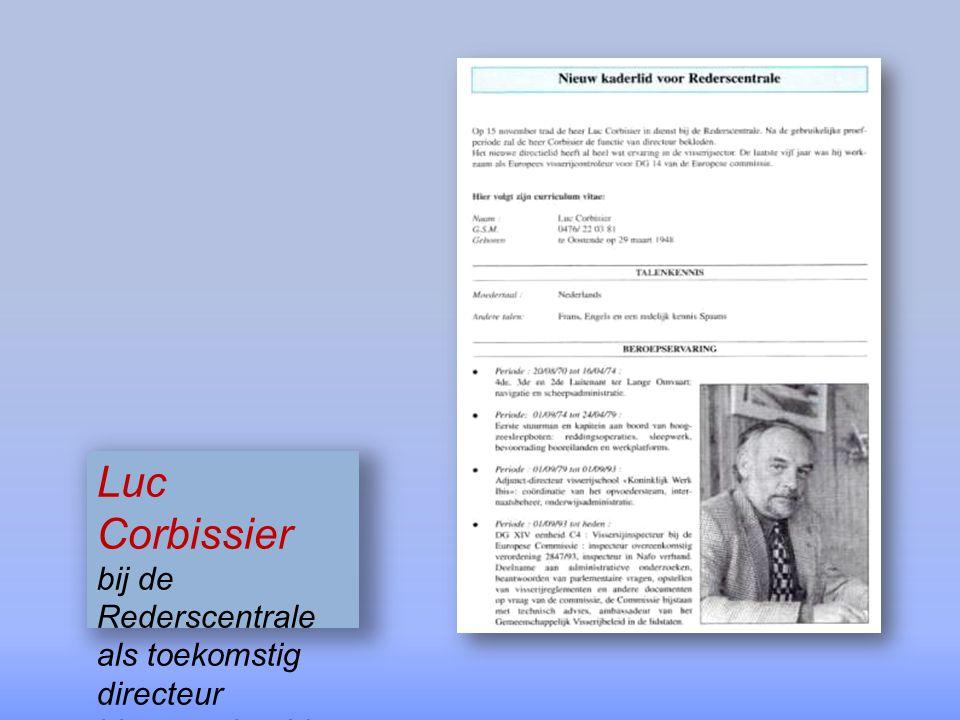 Luc Corbissier bij de Rederscentrale