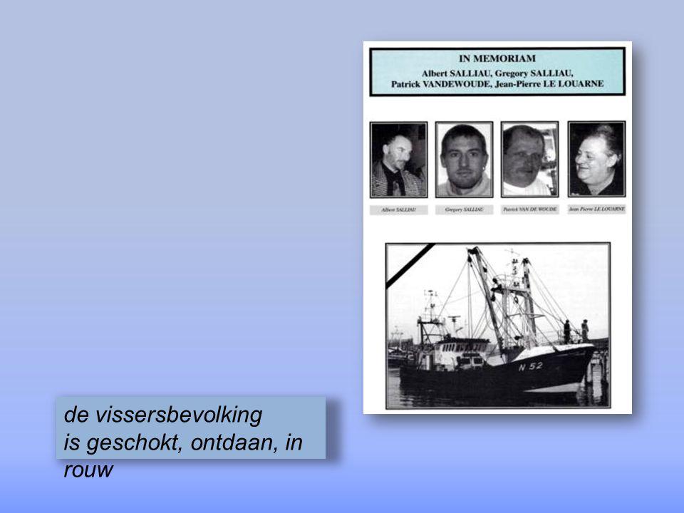de vissersbevolking is geschokt, ontdaan, in rouw
