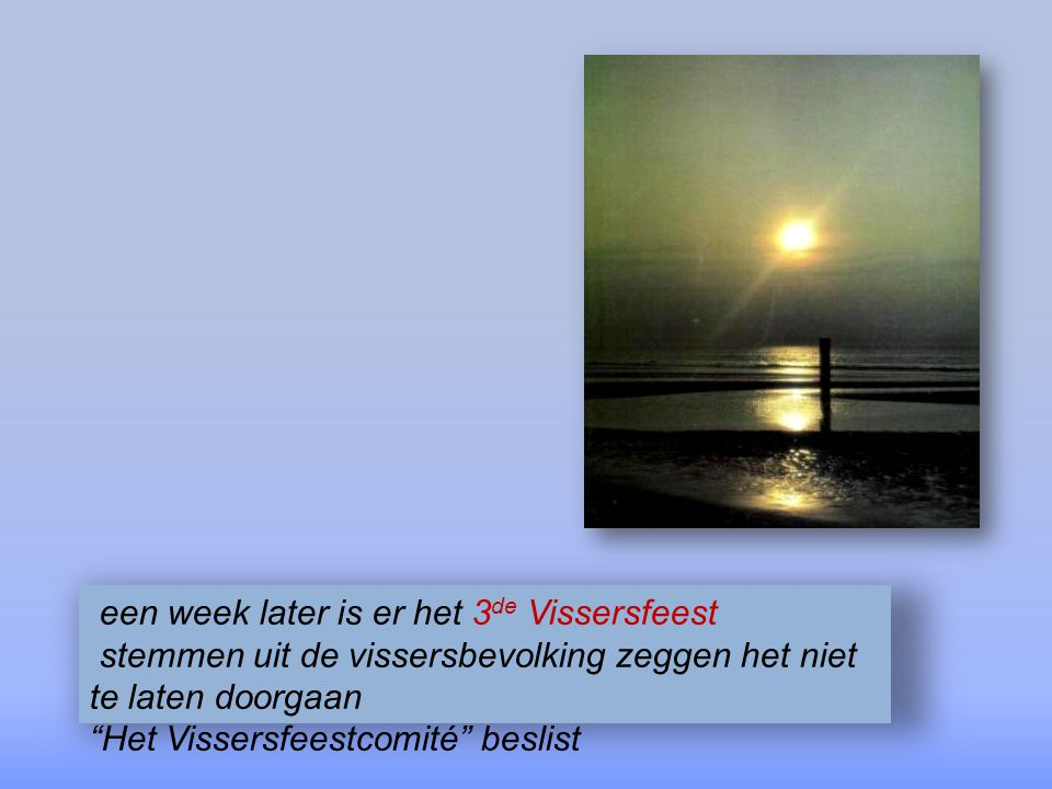 een week later is er het 3de Vissersfeest