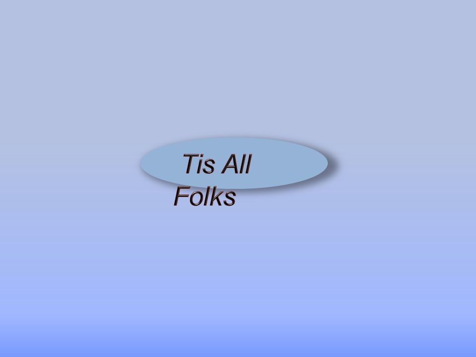 Tis All Folks