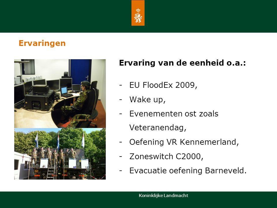 Ervaring van de eenheid o.a.: EU FloodEx 2009, Wake up,