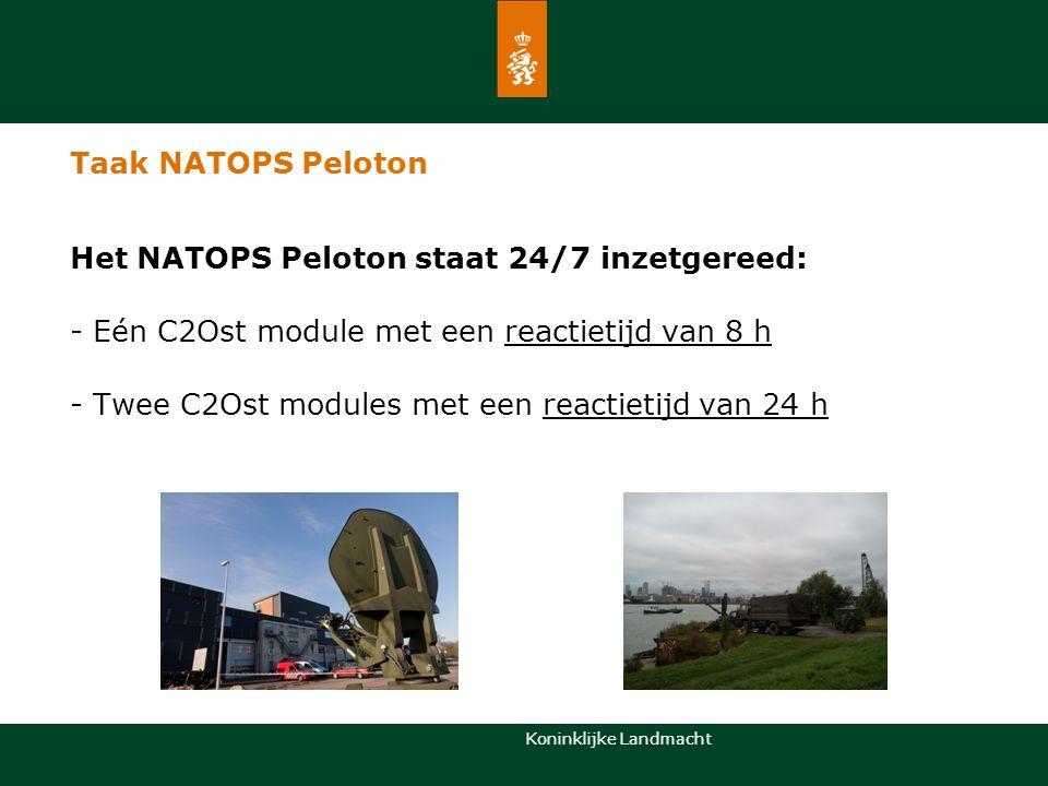 Taak NATOPS Peloton Het NATOPS Peloton staat 24/7 inzetgereed: - Eén C2Ost module met een reactietijd van 8 h.