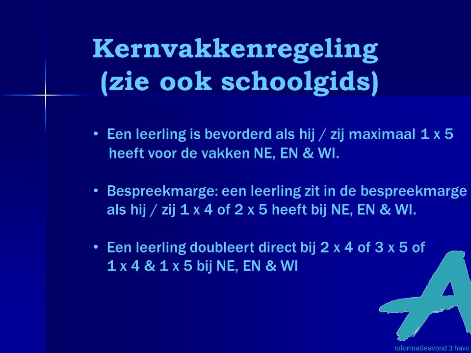 Kernvakkenregeling (zie ook schoolgids)