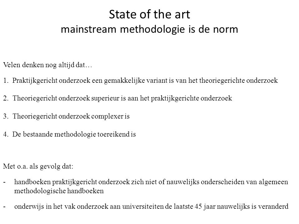 State of the art mainstream methodologie is de norm