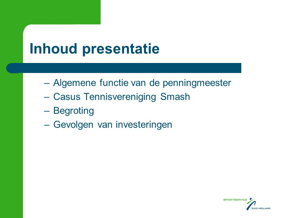 Inhoud presentatie Algemene functie van de penningmeester