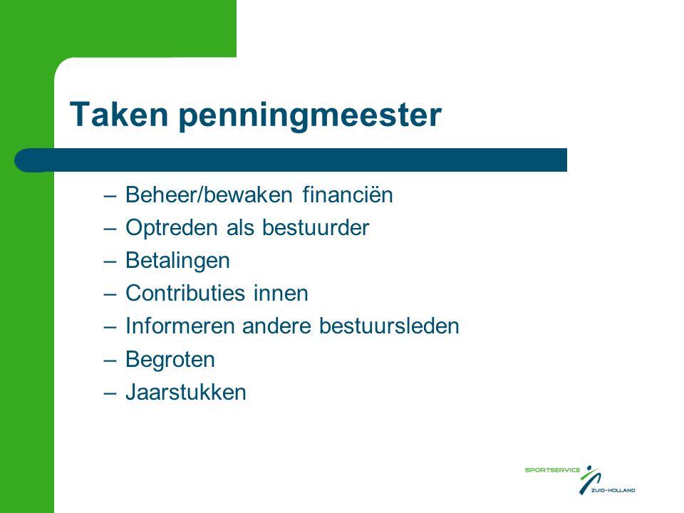 Taken penningmeester Beheer/bewaken financiën Optreden als bestuurder