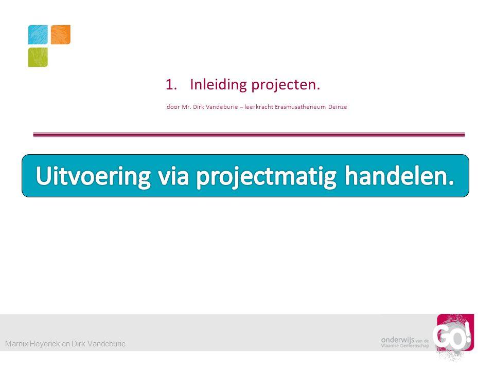 Uitvoering via projectmatig handelen.