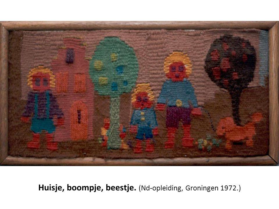Huisje, boompje, beestje. (Nd-opleiding, Groningen 1972.)