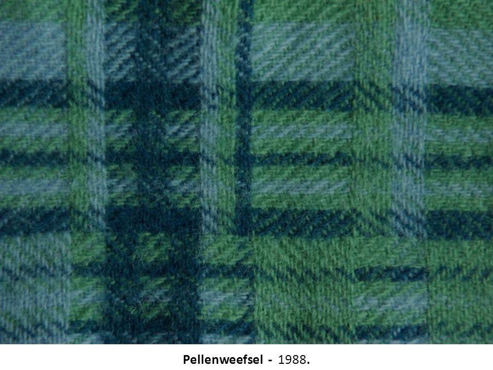 Pellenweefsel - 1988.