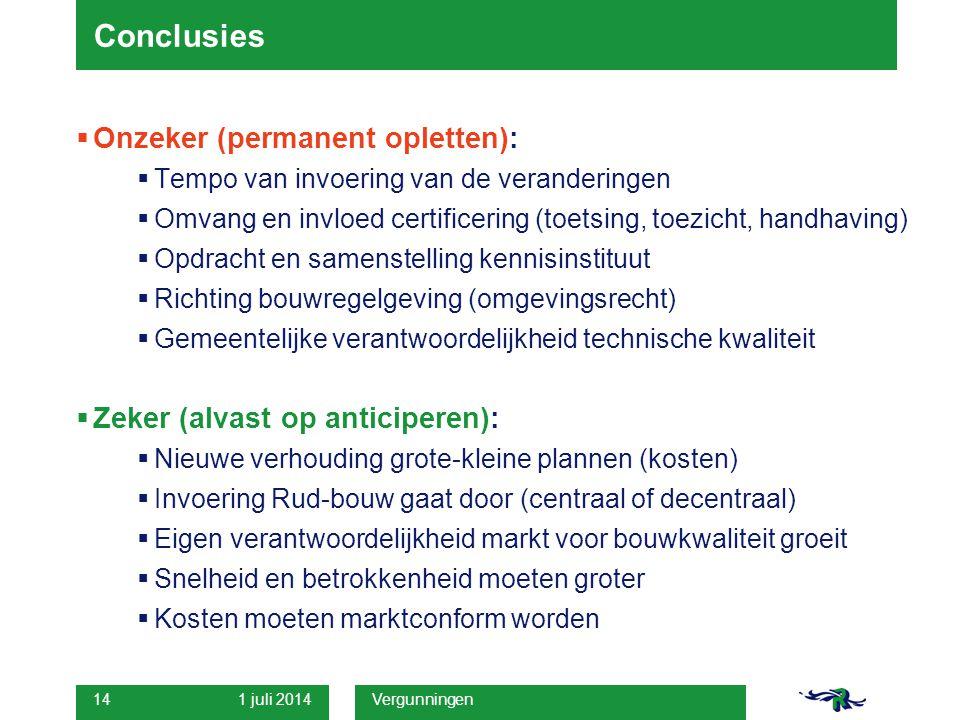 Conclusies Onzeker (permanent opletten):