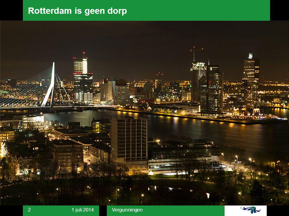 Rotterdam is geen dorp 3 april 2017 Vergunningen