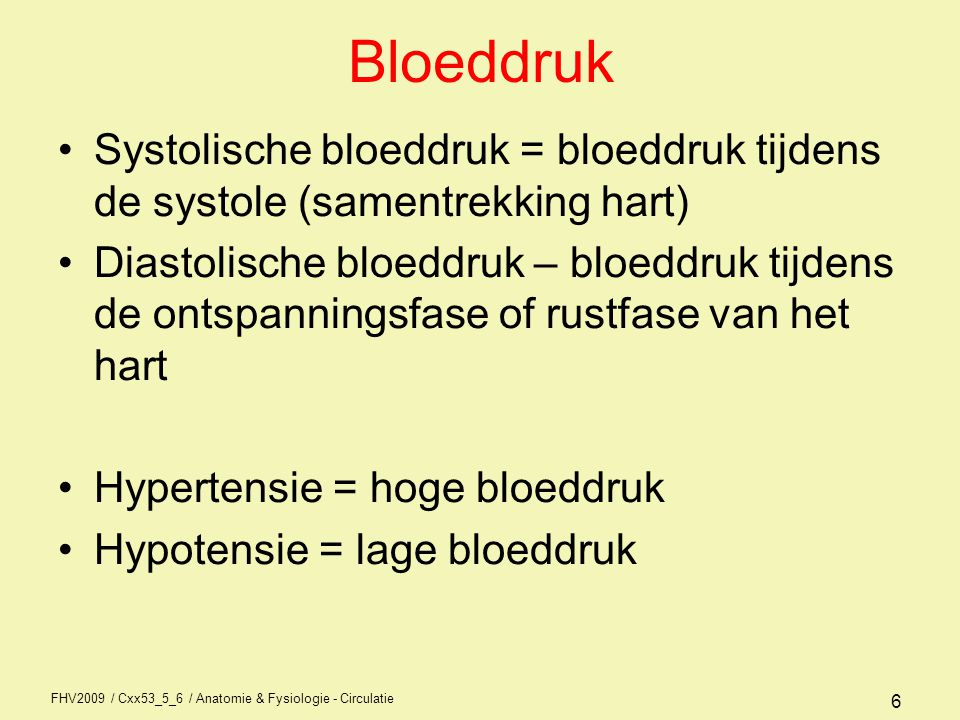 Bloeddruk Systolische bloeddruk = bloeddruk tijdens de systole (samentrekking hart)