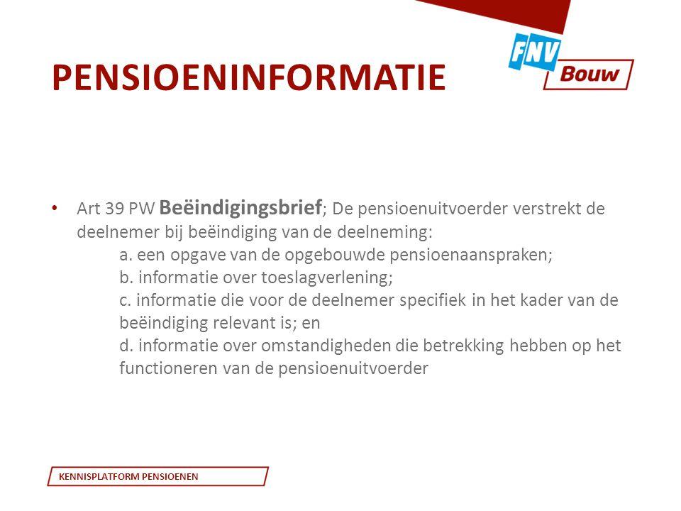 Pensioeninformatie Art 39 PW Beëindigingsbrief; De pensioenuitvoerder verstrekt de deelnemer bij beëindiging van de deelneming: