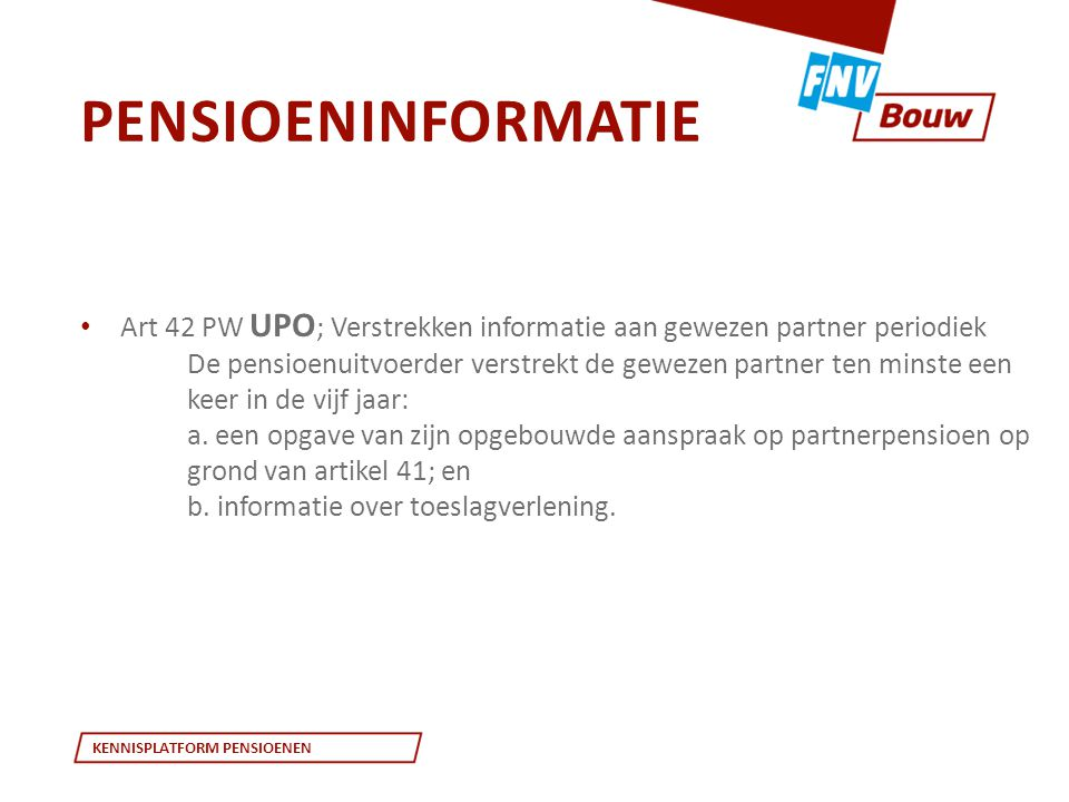 Pensioeninformatie Art 42 PW UPO; Verstrekken informatie aan gewezen partner periodiek.