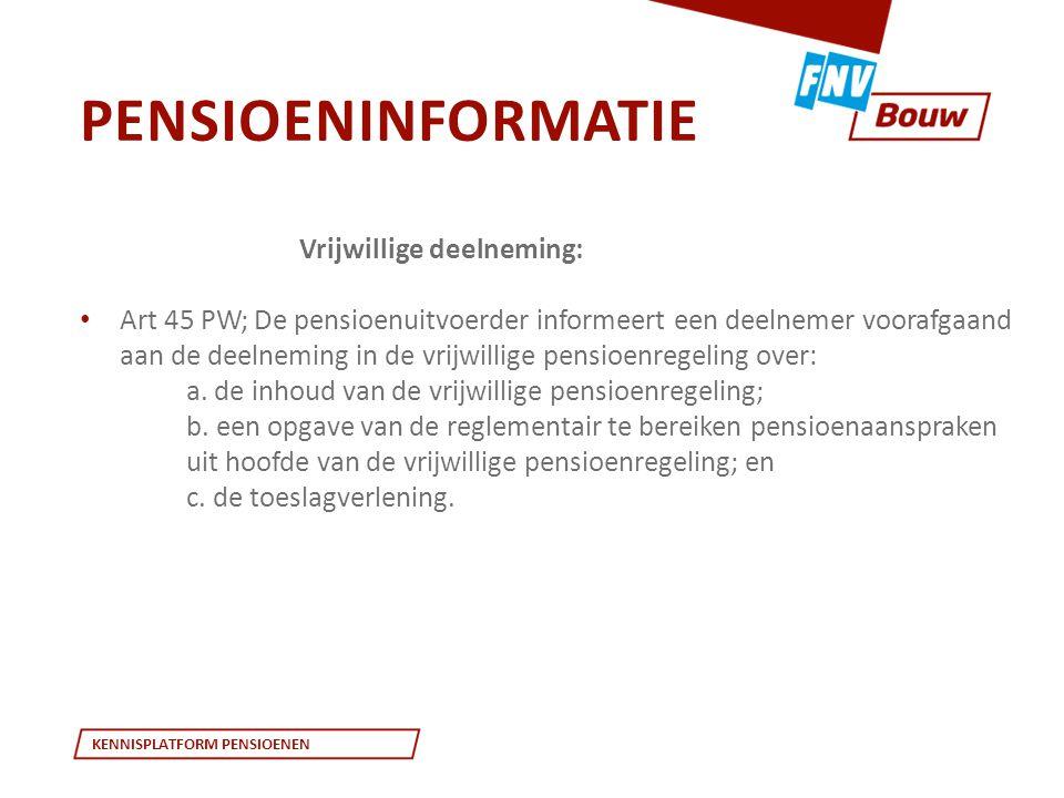 Pensioeninformatie Vrijwillige deelneming: