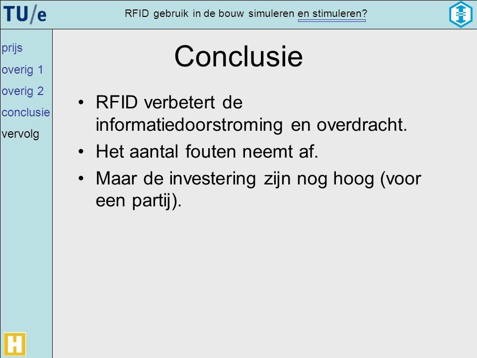 Conclusie RFID verbetert de informatiedoorstroming en overdracht.