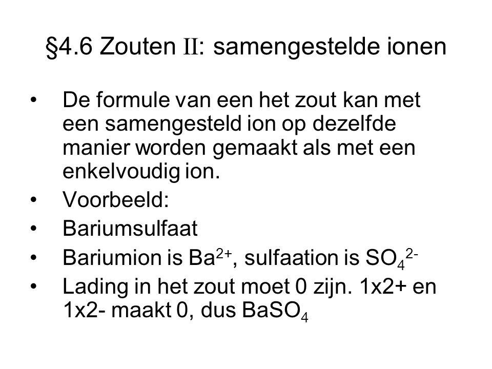 §4.6 Zouten II: samengestelde ionen