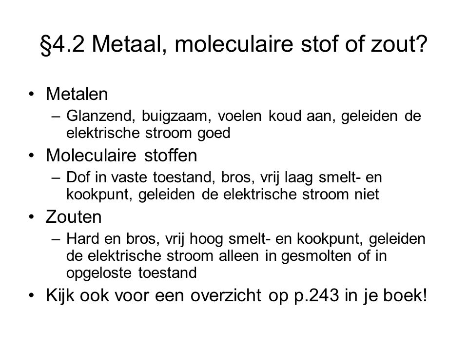 §4.2 Metaal, moleculaire stof of zout