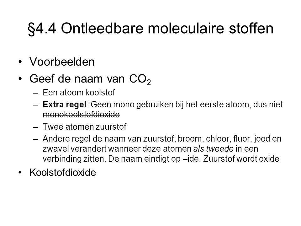 §4.4 Ontleedbare moleculaire stoffen