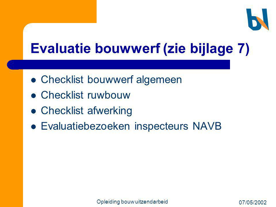 Evaluatie bouwwerf (zie bijlage 7)