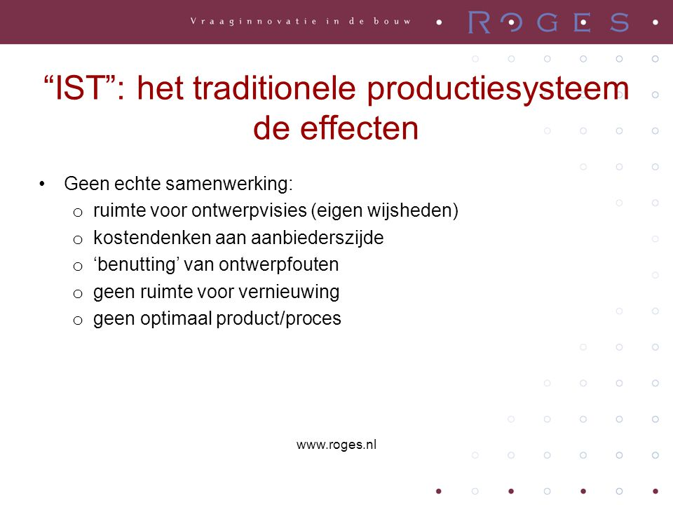 IST : het traditionele productiesysteem de effecten