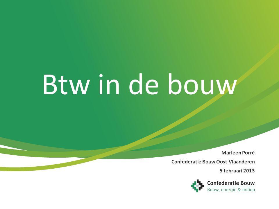 Marleen Porré Confederatie Bouw Oost-Vlaanderen 5 februari 2013