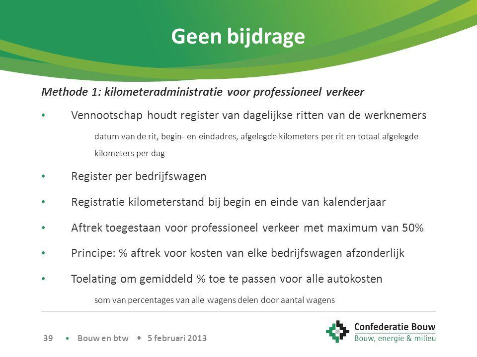 Geen bijdrage Methode 1: kilometeradministratie voor professioneel verkeer. Vennootschap houdt register van dagelijkse ritten van de werknemers.