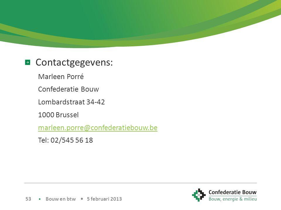 Contactgegevens: Marleen Porré Confederatie Bouw Lombardstraat 34-42