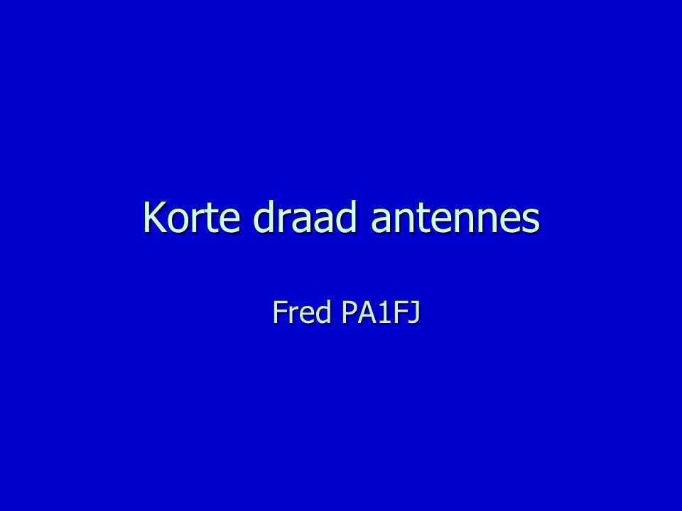 Korte draad antennes Fred PA1FJ